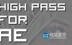 AE插件-支持GPU加速的高通滤镜 High Pass v1.1 Win/Mac
